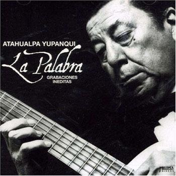 La palabra (Grabaciones inéditas) (Atahualpa Yupanqui)