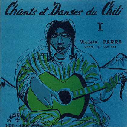 Chants et danses du Chili I (EP) (Violeta Parra) [1956]