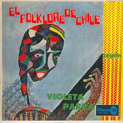 El folklore de Chile según Violeta Parra (Violeta Parra) [1962]