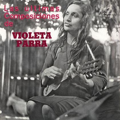 Las últimas composiciones de Violeta Parra (Violeta Parra) [1966]