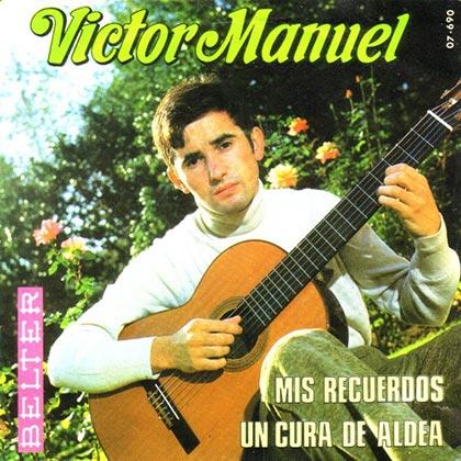 Mis recuerdos / Un cura de aldea (Víctor Manuel) [1969]