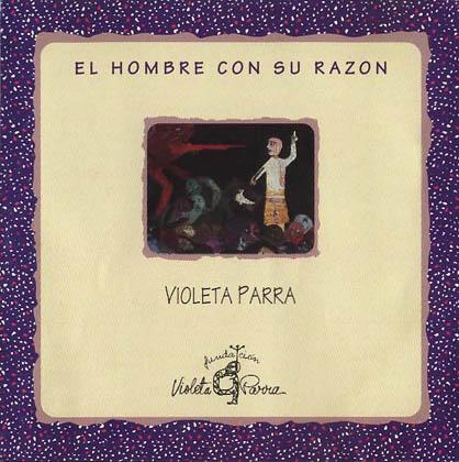 El hombre con su razón (Violeta Parra)