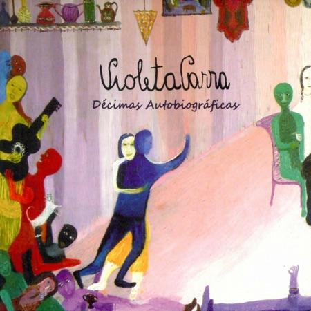 Décimas autobiográficas (Violeta Parra) [2010]