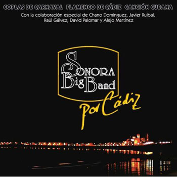 Por Cádiz (La Sonora Big Band) [2005]