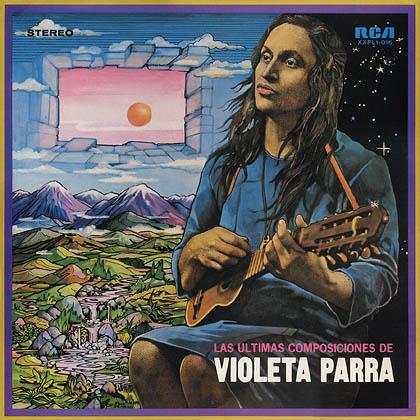 Las últimas composiciones de Violeta Parra (Violeta Parra) [1974]