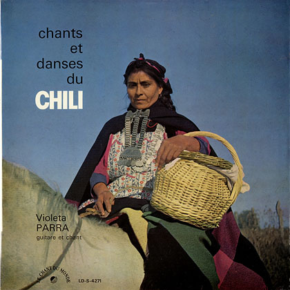 Chants et danses du Chili (Violeta Parra) [1964]