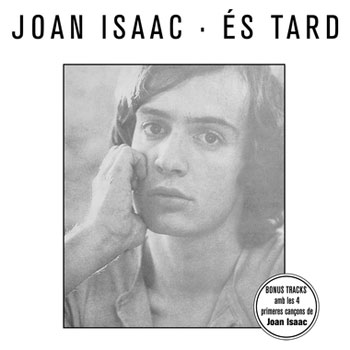 És tard (De luxe version) (Joan Isaac) [2011]