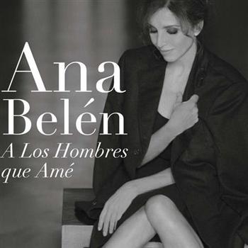 A los hombres que amé (Ana Belén) [2011]