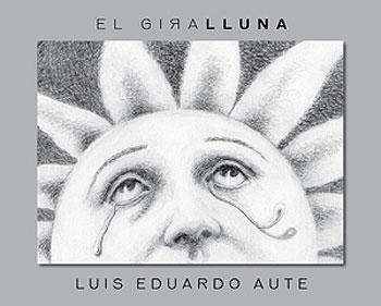 El giralluna (Luis Eduardo Aute) [2011]