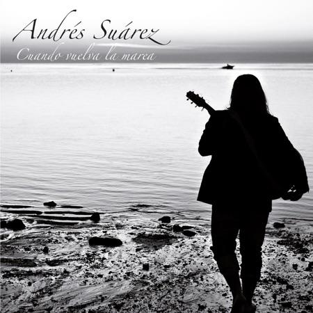 Cuando vuelva la marea (Andrés Suárez) [2011]
