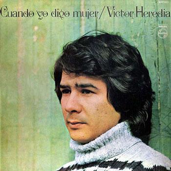 Cuando yo digo mujer (Víctor Heredia) [1977]