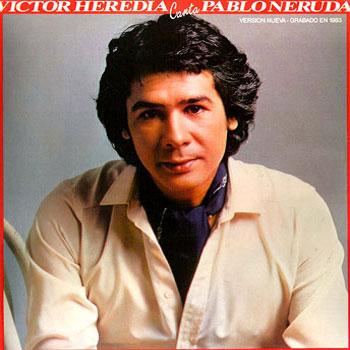 Víctor Heredia canta Pablo Neruda (Versión nueva) (Víctor Heredia) [1983]