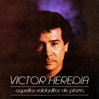 Aquellos soldaditos de plomo (Víctor Heredia) [1983]