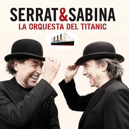 La Orquesta del Titanic (Joan Manuel Serrat - Joaquín Sabina) [2012]