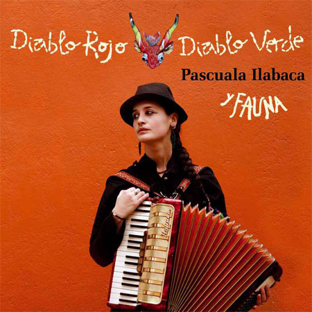 Diablo Rojo Diablo Verde (Pascuala Ilabaca) [2010]