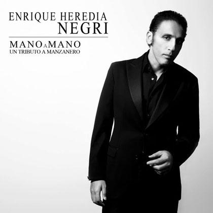"Mano a mano. Un tributo a Manzanero (Enrique Heredia ""Negri"")"