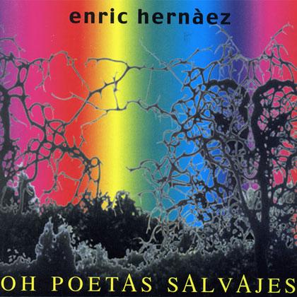 Oh Poetas Salvajes (Enric Hern�ez)