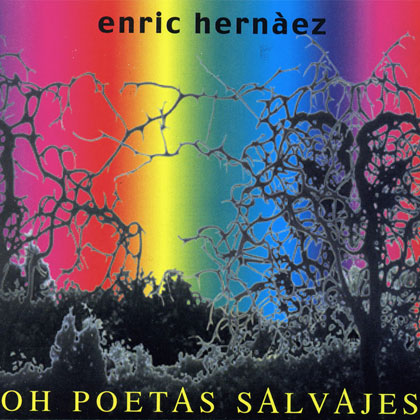 Oh Poetas Salvajes (Enric Hernàez)