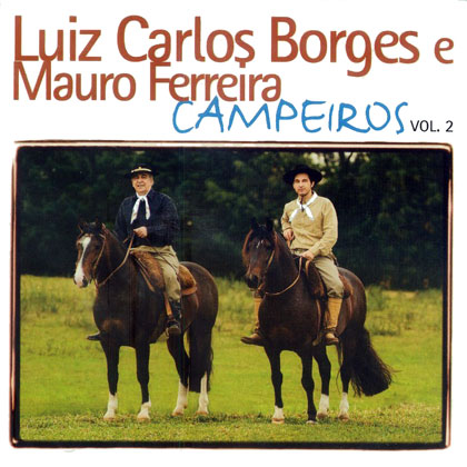 Campeiros Vol 2 (Luiz Carlos Borges e Mauro Ferreira) [2008]