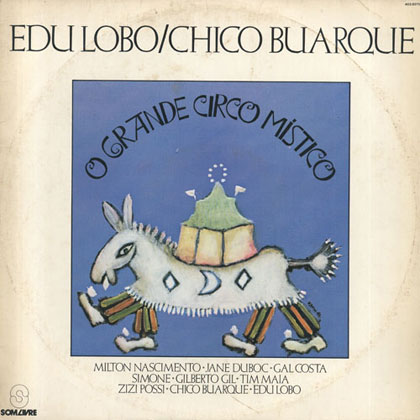 O grande circo místico (Edu Lobo - Chico Buarque)