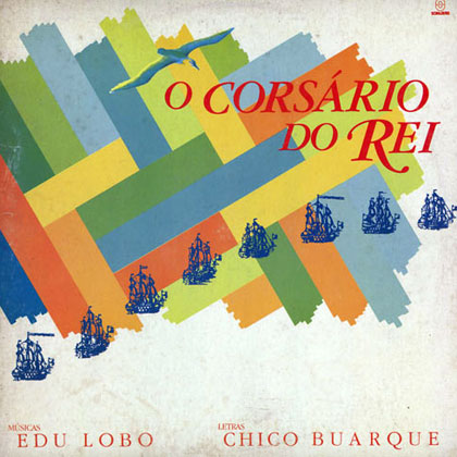 O Corsário do rei (Edu Lobo - Chico Buarque)