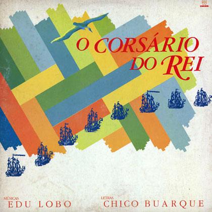O Corsário do rei (Edu Lobo - Chico Buarque) [1985]