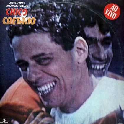 Melhores momentos de Chico & Caetano (Chico Buarque)