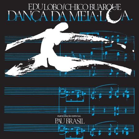 Dança da meia-lua (Edu Lobo - Chico Buarque) [1988]