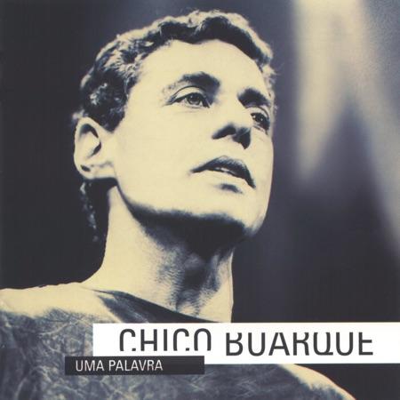 Uma palavra (Chico Buarque) [1995]