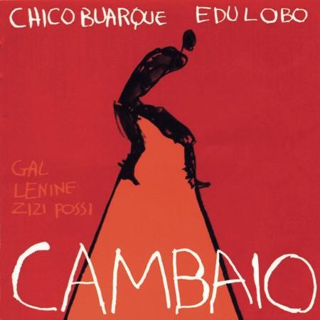 Cambaio (Chico Buarque - Edu Lobo)
