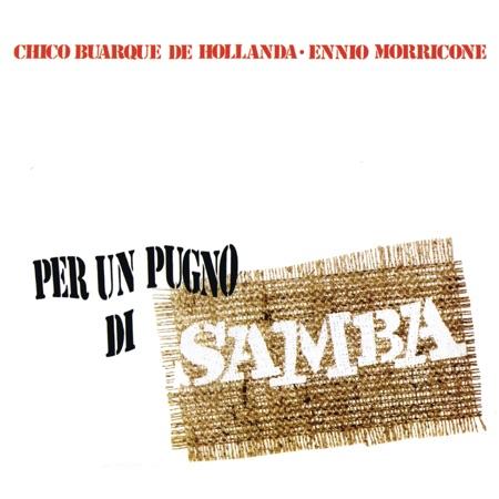 Per un pugno di samba (Chico Buarque - Ennio Morricone) [1970]
