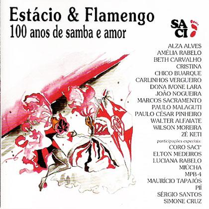 Estácio e Flamengo - 100 anos de samba e amor (Criação Coletiva) [1995]