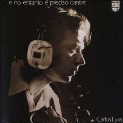 E no entanto é preciso cantar (Carlos Lyra) [1971]