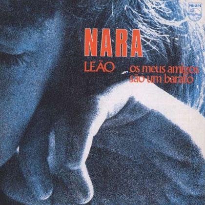 Os meus amigos são um barato (Nara Leão) [1977]