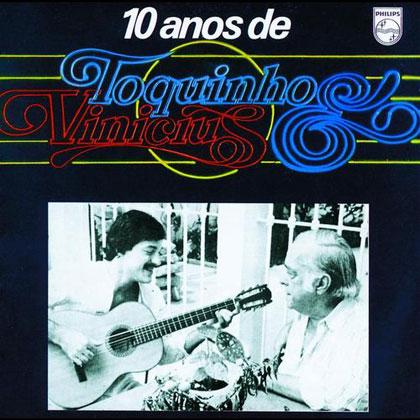 10 anos de Toquinho & Vinícius (Toquinho e Vinícius de Moraes) [1979]