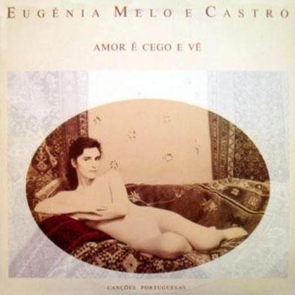 O amor é cego e vê (Eugénia Melo e Castro)