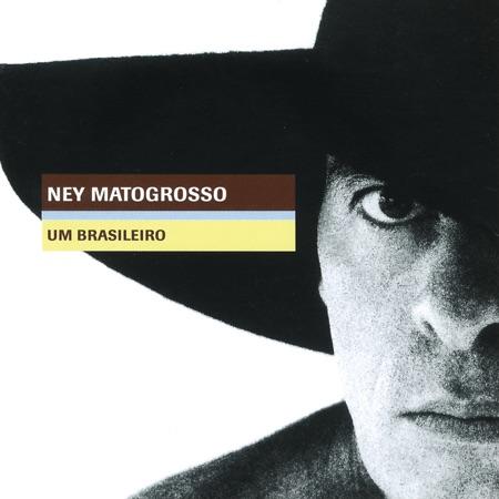 Um brasileiro (Ney Matogrosso) [1996]