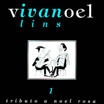 Viva Noel. Tributo a Noel Rosa CD 01 (Ivan Lins)