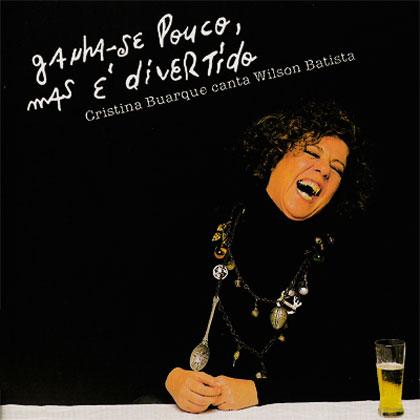 Ganha-se pouco, mas é divertido (Cristina Buarque) [2000]
