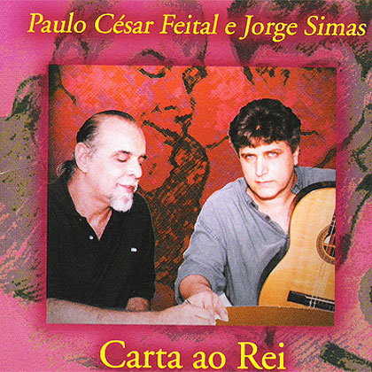 Carta ao Rei (Paulo César Feital - Jorge Simas) [2001]