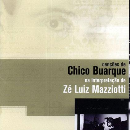 Zé Luiz Mazziotti canta Chico Buarque (Zé Luiz Mazziotti) [2002]