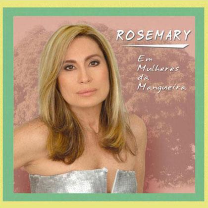 Em Mulheres da Mangueira (Rosemary)