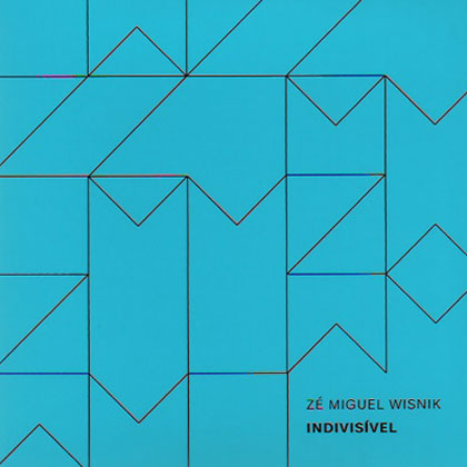 Indivisível (Zé Miguel Wisnik)