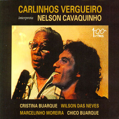 Carlinhos Vergueiro interpreta Nelson Cavaquinho (Carlinhos Vergueiro) [2011]