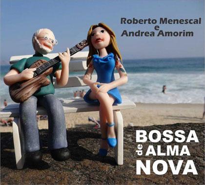 Bossa de alma nova (Roberto Menescal e Andrea Amorim) [2012]