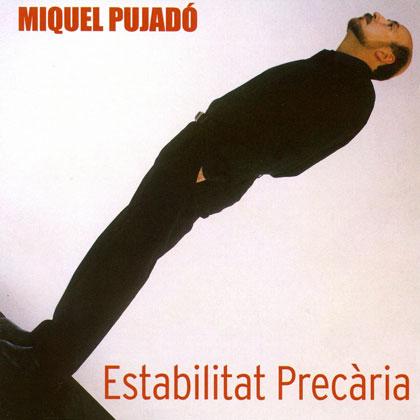 Estabilitat precària (Miquel Pujadó) [2002]