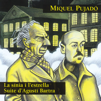 La sínia i l'estrella. Suite D'agustí Bartra (Miquel Pujadó) [2006]