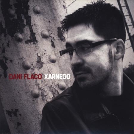 Xarnego (Dani Flaco)
