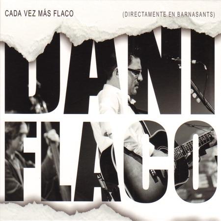 Cada vez más Flaco (Directamente en Barnasants) (Dani Flaco) [2012]