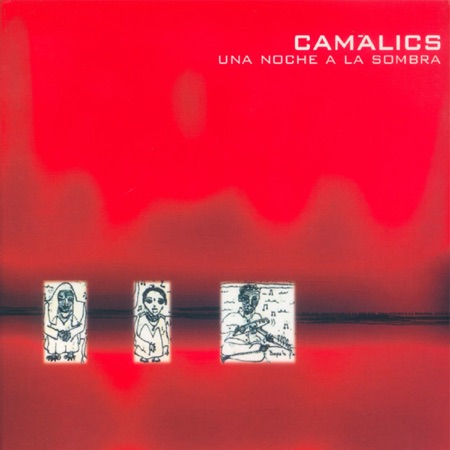 Una noche a la sombra (Camalics) [2003]